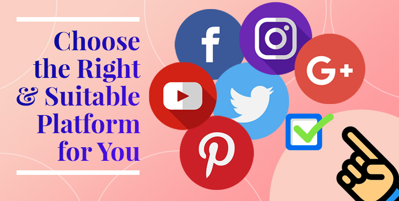 Choose the Right and Suitable Platform for You