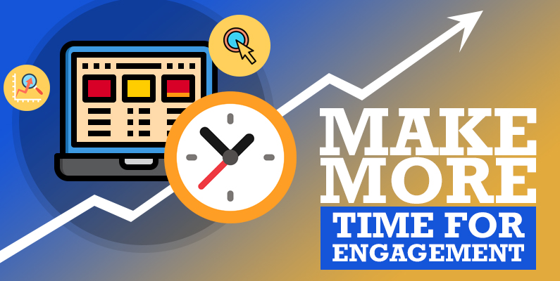 Make More Time for Engagement